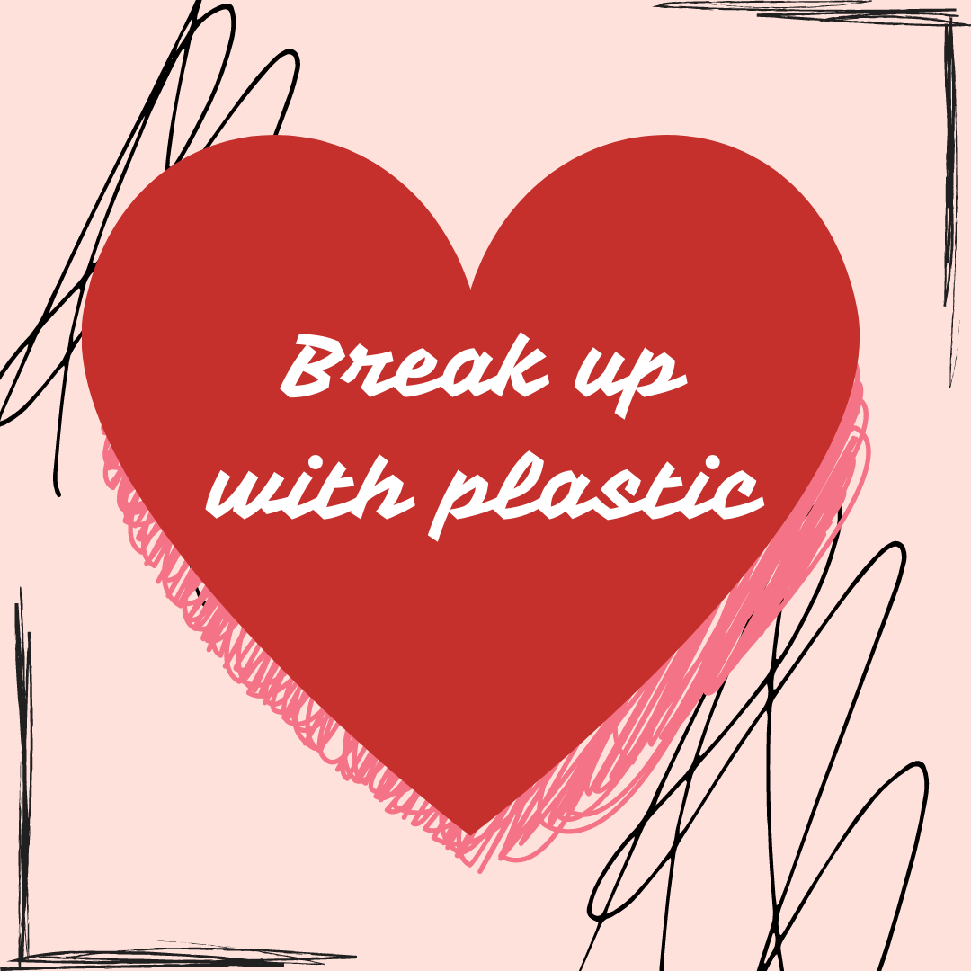 Break Up with Plastic